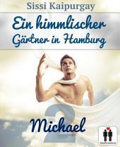 Ein himmlischer Gärtner in Hamburg: 2. Michael