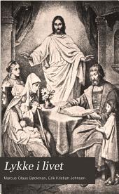 Lykke i livet: af M.O. Bøckman og E. Kr. Johnsen