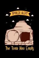 Download Spoiler Alert The Tomb Was Empty Book