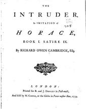 The intruder: in imitation of Horace, book I, satire IX.