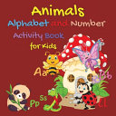 Animals Alphabet and Number Activity Book for Kids PDF