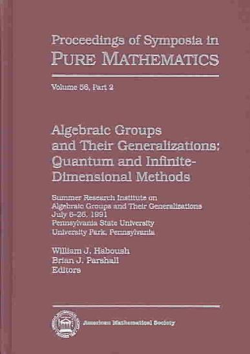 Algebraic Groups and Their Generalizations  Quantum and infinite dimensional methods PDF