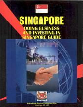 Doing Business and Investing in Singapore Guide Volume 1 Strategic and Practical Information