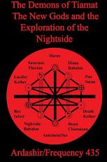 The Demons of Tiamat  the New Gods and the Exploration of the Nightside PDF