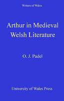 Arthur in Medieval Welsh Literature PDF
