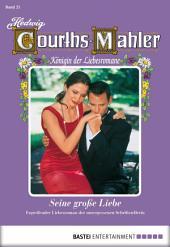 Hedwig Courths-Mahler - Folge 021: Seine große Liebe
