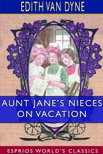 Aunt Jane's Nieces on Vacation (Esprios Classics)