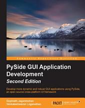 PySide GUI Application Development: Edition 2