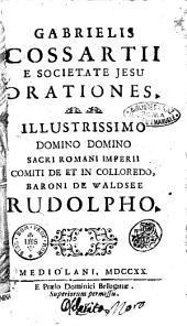 Gabrielis Cossartii e Societate Iesu Orationes. Illustrissimo... baroni de Waldese Rudolpho
