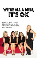 Download We re All a Mess  It s Ok Book
