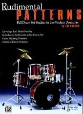 Rudimental Patterns: Full Drum Set Studies for the Modern Drummer