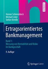 Ertragsorientiertes Bankmanagement: Band 1: Messung von Rentabilität und Risiko im Bankgeschäft, Ausgabe 9