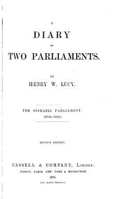A Diary of Two Parliaments: The Disraeli Parliament, 1874-1880