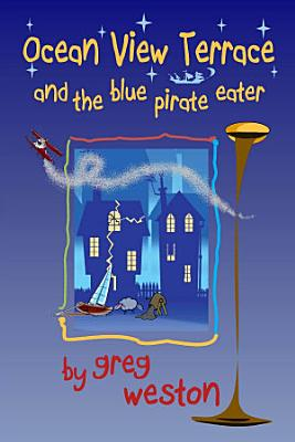 Ocean View Terrace and the Blue Pirate Eater PDF