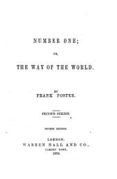 Number one; or, The way of the world ... Second series. Fourth edition