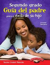 Segundo grado Guía del padre para el éxito de su hijo (Second Grade Parent Guide for Your