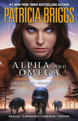 Alpha and Omega  Cry Wolf  Volume One PDF