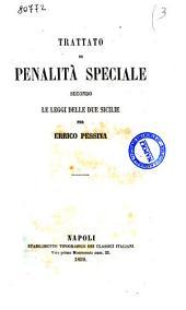 Trattati elementari sul diritto penale delle Due Sicilie per Errico Pessina: Trattato di penalità speciale secondo le leggi delle Due Sicilie, Volume 3