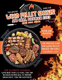 The Master Guide For Wood Pellet Smoker And Grill Cookbook 2020