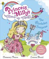 Princess Milly's Mixed Up Magic - The Birthday Surprise