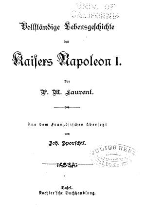 Vollst  ndige Lebensgeschichte des Kaisers Napoleon I  PDF