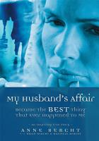 My Husband s Affair Became the Best Thing That Ever Happened to Me PDF