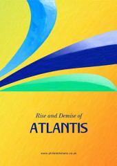 Rise and Demise of Atlantis: Occult features of the Fourth Race of Humanity and Its fall into matter.
