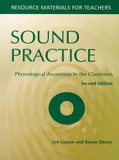 Sound Practice, Second Edition: Phonological Awareness in the Classroom