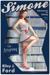 Romance: Simone - Adventures in Dating (The Attorney: Book 5)