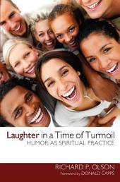 Laughter in a Time of Turmoil: Humor as Spiritual Practice