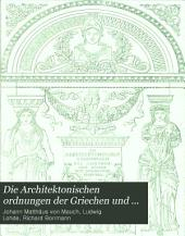 Die Architektonischen ordnungen der Griechen und Römer: Band 1