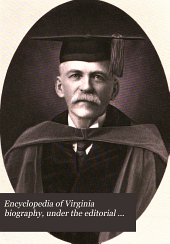 Encyclopedia of Virginia Biography, Under the Editorial Supervision of Lyon Gardiner Tyler: Volume 4