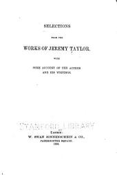 Selections from the Works of Jeremy Taylor, with Some Account of the Author and His Writings