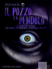 Il pozzo e il pendolo: Il capolavoro del maestro del terrore con audiolibro e illustrazioni animate