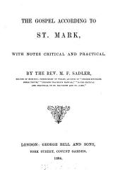 The Gospel according to st. Mark, with notes critical and practical by M.F. Sadler
