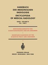 Röntgendiagnostik des Digestionstraktes und des Abdomen / Roentgen Diagnosis of the Digestive Tract and Abdomen: Teil 1 /, Teil 1