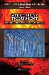 Steel Heat Treatment: Metallurgy and Technologies