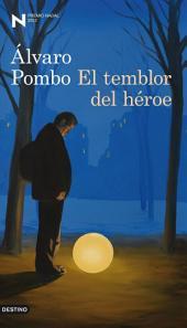 El temblor del héroe: Premio Nadal de Novela 2012