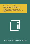 The Shaping of American Diplomacy