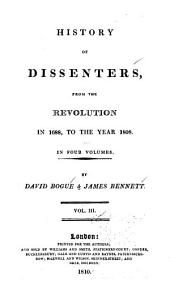 History of Dissenters, from the Revolution in 1688, to the Year 1808: Volume 3