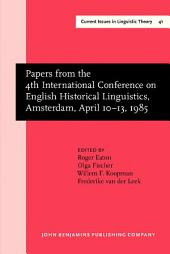 Papers from the 4th International Conference on English Historical Linguistics, Amsterdam, April 10–13, 1985