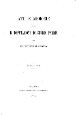 Atti e memorie della Regia Deputazione di storia patria per le provincie di Romagna PDF