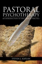 Pastoral Psychotherapy: An Introduction to the Clinical Practice