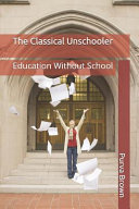 The Classical Unschooler
