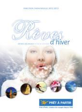 Rêves d'hiver 2012 - 2013: voyages régionaux autocar croisière