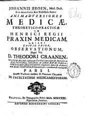 Johannis Broen ... Animadversiones medicae, theoretico-practicae in Henrici Regii praxin medicam