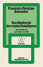 Das Strafrecht des realen Sozialismus: Eine Einführung am Beispiel der DDR