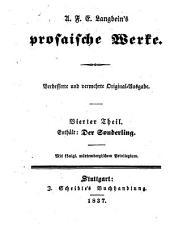 Prosaische Werke: in dreißig Bänden, mit ein und dreißig Stahlstichen. ¬Der Sonderling. 4
