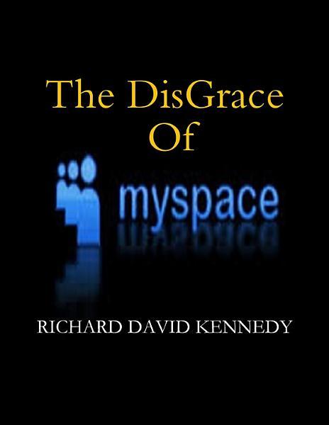 The Disgrace Of MySpace PDF