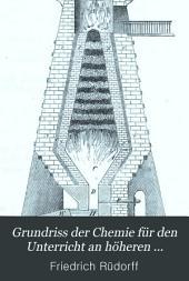 Grundriss der Chemie für den Unterricht an höheren Lehranstalten